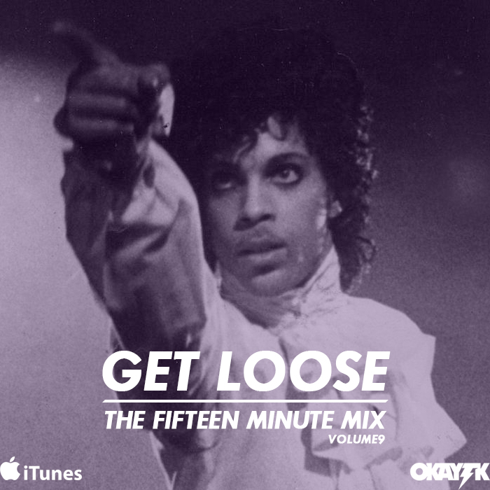 PRINCE TRIBUTE, GET LOOSE, OKAY TK, PRINCE MIX